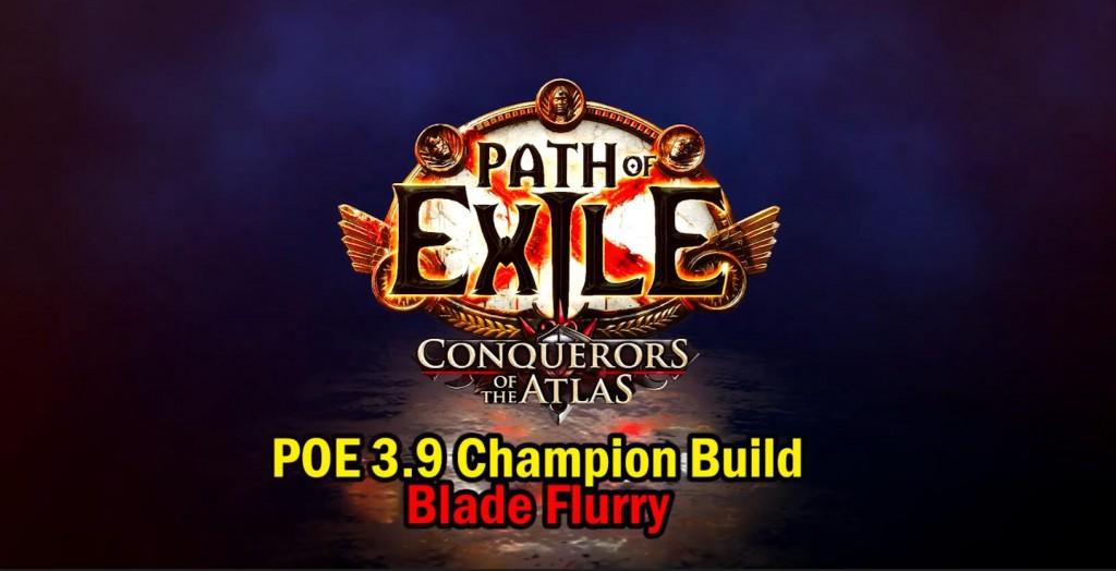poe 3.9 champion blade flurry build