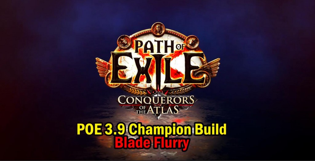 poe 3.9 champion blade flurry build